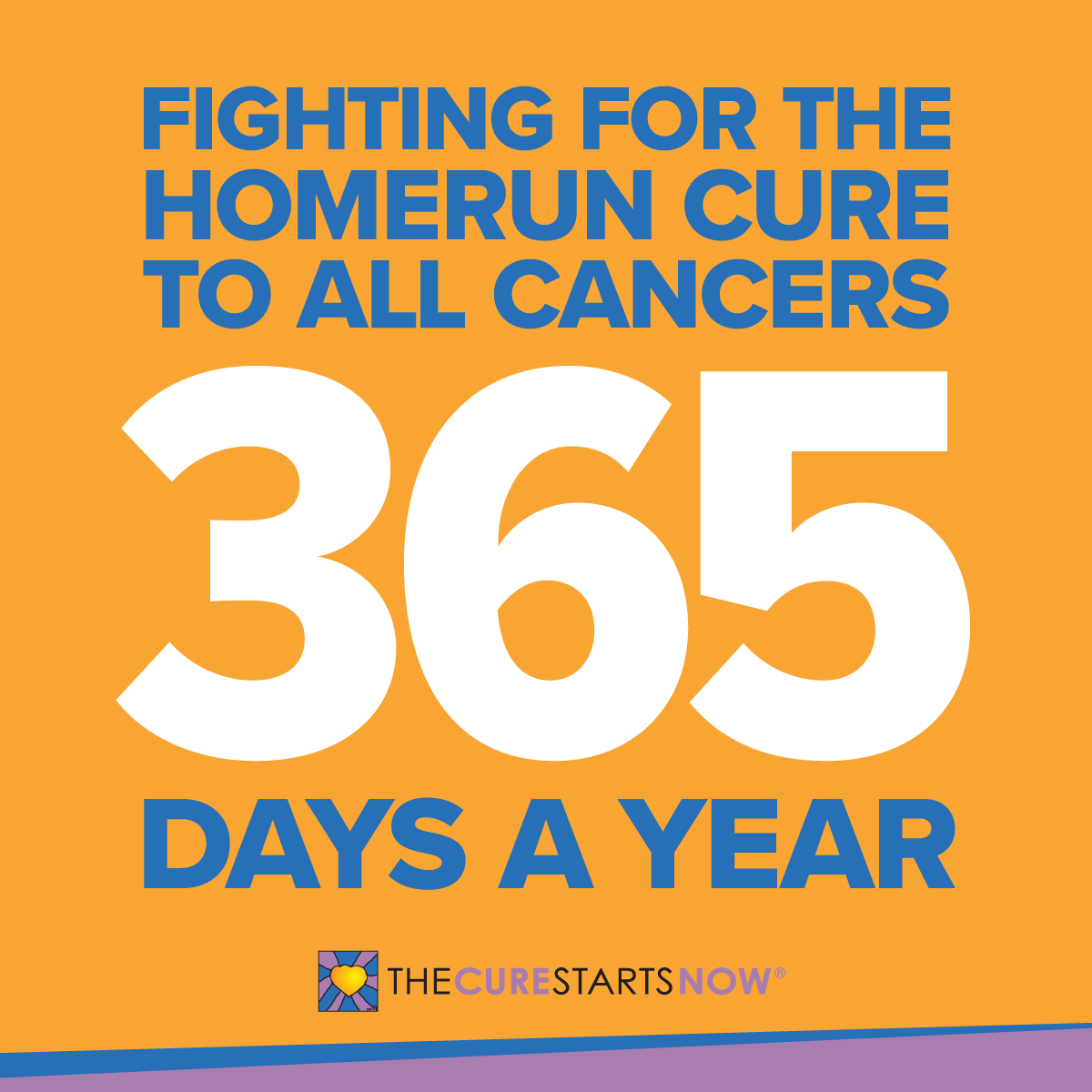 Fighting for the homerun cure to all cancers 365 days a year